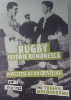 Carte de exceptie: Rugby - O istorie romaneasca povestita de un grivitean
